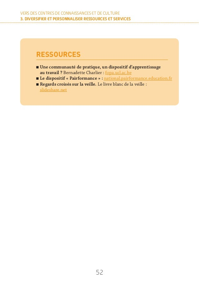 54 VERS DES CENTRES DE CONNAISSANCES ET DE CULTURE 3. DIVERSIFIER ET PERSONNALISER RESSOURCES ET SERVICES