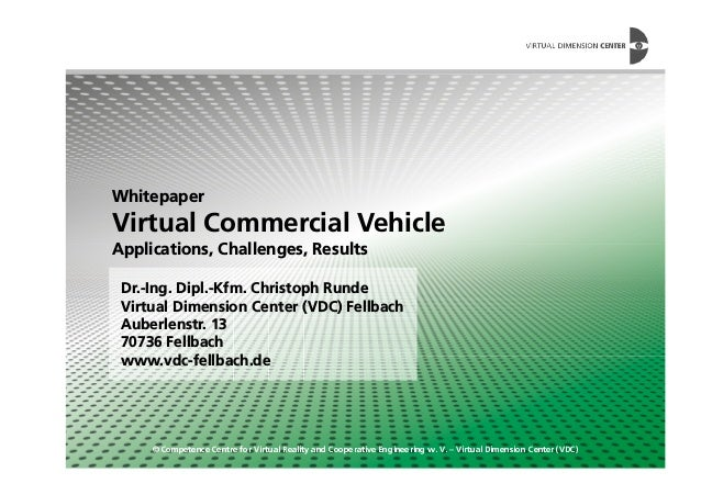 Whitepaper Virtual Commercial Vehicle Applications, Challenges, Results © Competence Centre for Virtual Reality and Cooper...