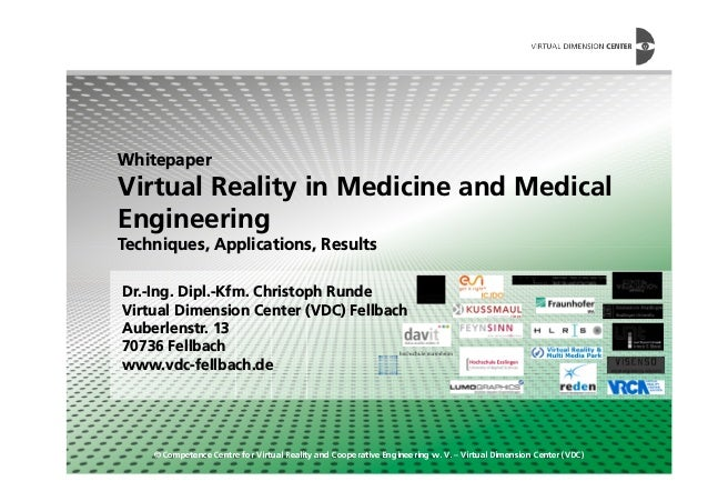 Whitepaper Virtual Reality in Medicine and Medical Engineering Techniques, Applications, Results © Competence Centre for V...
