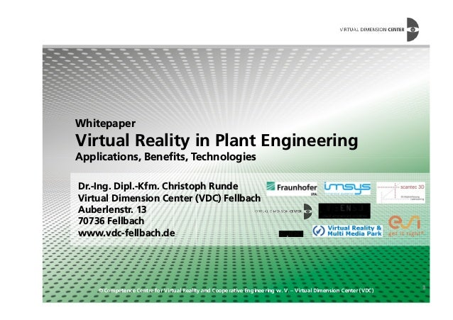 Whitepaper Virtual Reality in Plant Engineering Applications, Benefits, Technologies © Competence Centre for Virtual Reali...