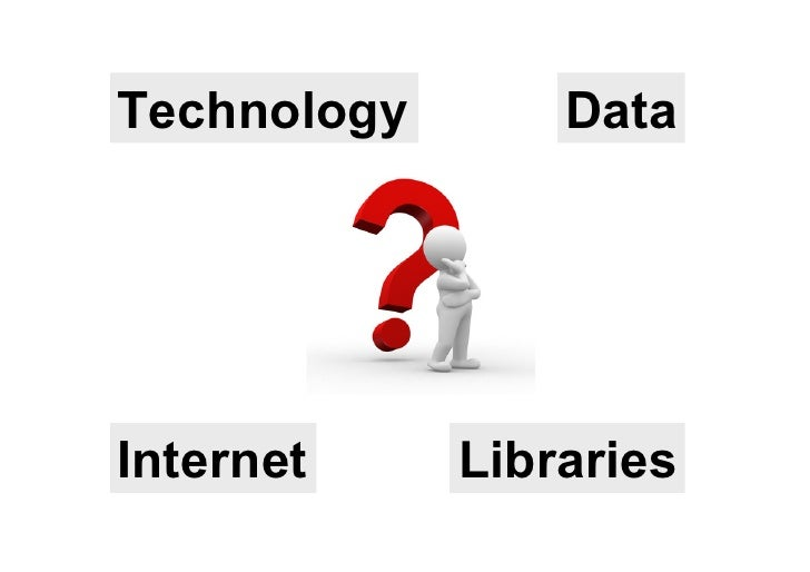 Technology       DataInternet     Libraries