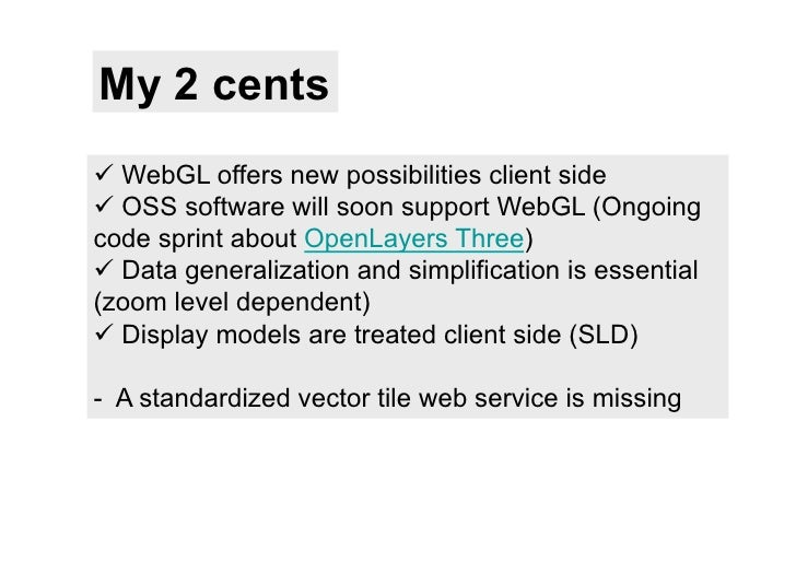 My 2 centsü WebGL offers new possibilities client sideü OSS software will soon support WebGL (Ongoingcode sprint about...
