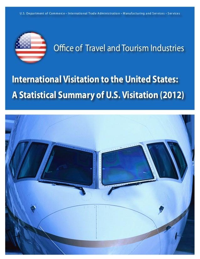 InternationalVisitation to the United States: A Statistical Summary of U.S.Visitation (2012) U.S. Department of Commerce •...