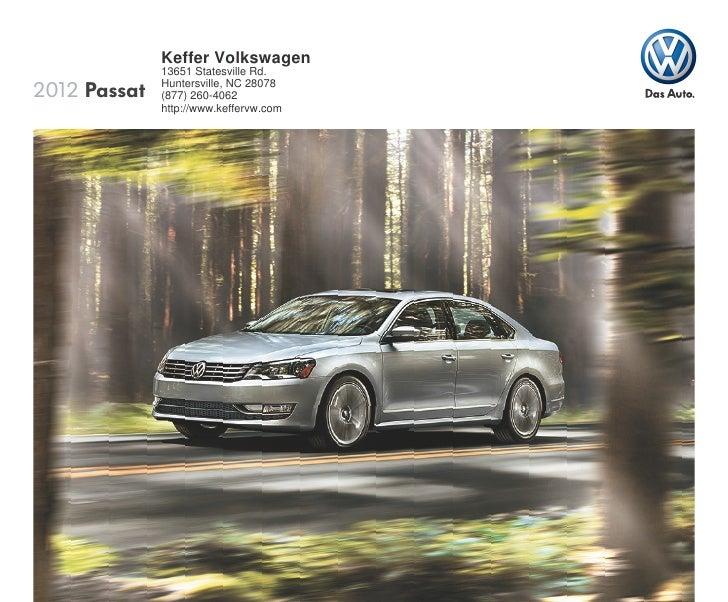 Keffer Volkswagen              13651 Statesville Rd.2012 Passat   Huntersville, NC 28078              (877) 260-4062      ...