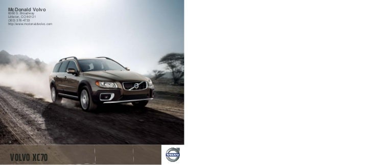 McDonald Volvo6060 S. BroadwayLittleton, CO 80121(303) 376-4733http://www.mcdonaldvolvo.com Volvo XC70