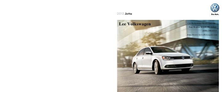 2012 Jetta Lee Volkswagen   130 Hollywood Boulevard SW                   Fort Walton Beach, FL 32548                      ...