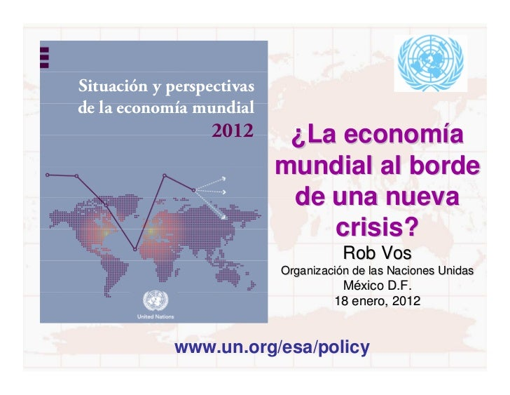 Situación y perspectivasde la economía mundial                  2012      ¿La economía                           mundial a...