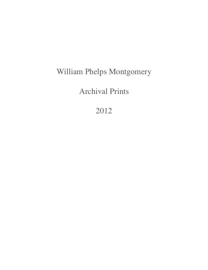 William Phelps Montgomery     Archival Prints          2012