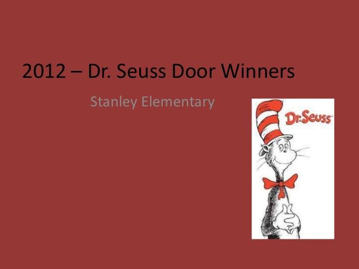 2012 – Dr. Seuss Door Winners       Stanley Elementary