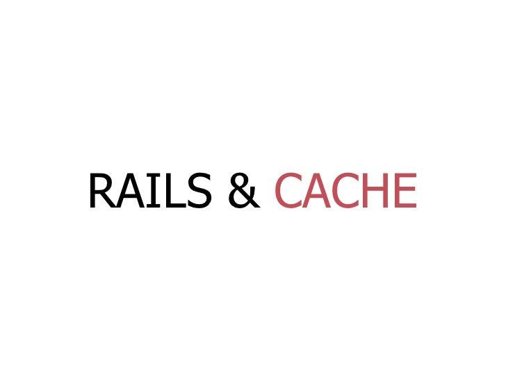 RAILS & CACHE