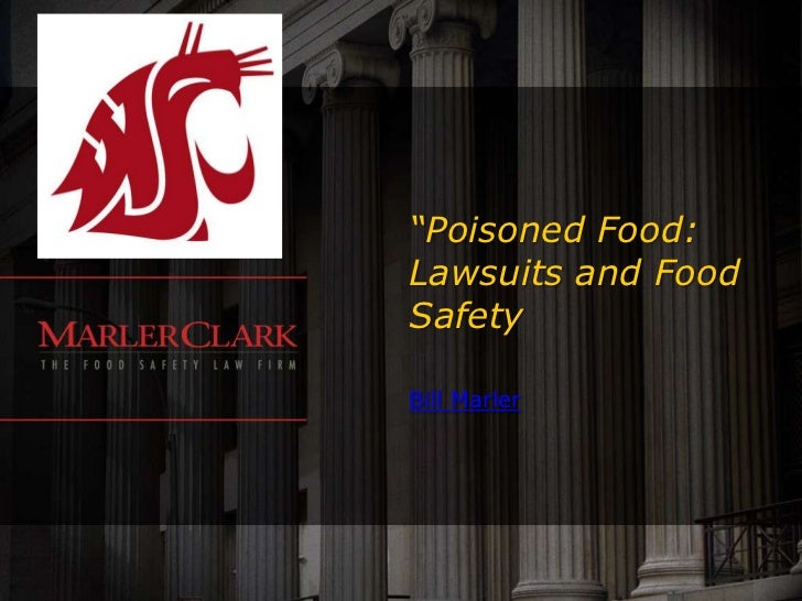"""Poisoned Food:Lawsuits and FoodSafetyBill Marler"