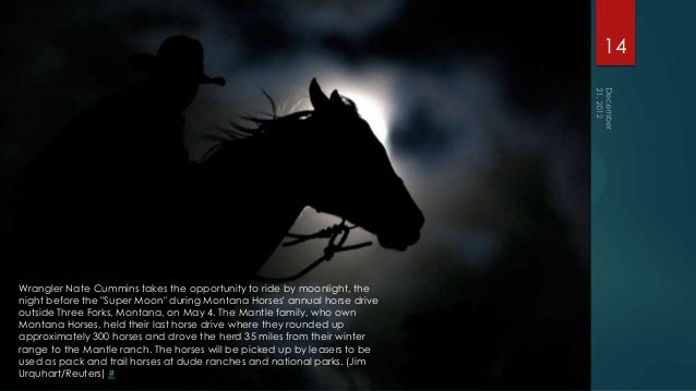 """14Wrangler Nate Cummins takes the opportunity to ride by moonlight, thenight before the """"Super Moon"""" during Montana Horses..."""