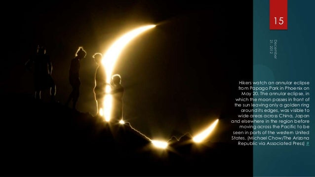 15    Hikers watch an annular eclipse    from Papago Park in Phoenix on      May 20. The annular eclipse, in   which the m...