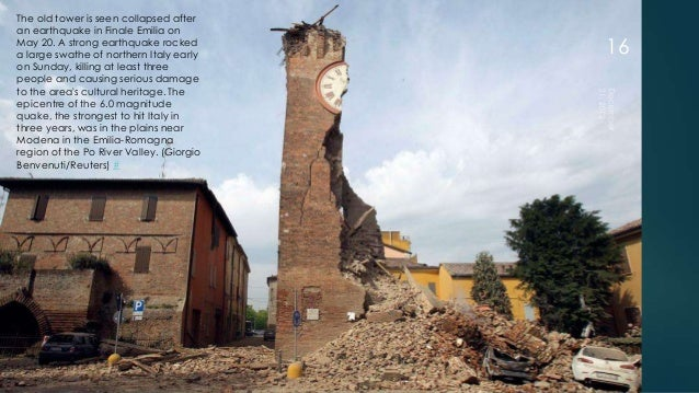 The old tower is seen collapsed afteran earthquake in Finale Emilia onMay 20. A strong earthquake rockeda large swathe of ...