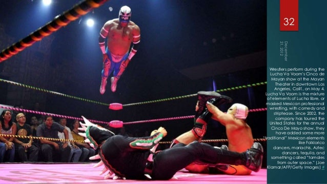 32    Wrestlers perform during the     Lucha Va Vooms Cinco de     Mayan show at the Mayan        Theater in downtown Los ...