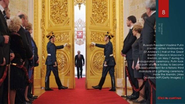 8     Russias President Vladimir Putin        (center) enters Andreyevsky     (St.Andrews ) Hall at the Great         Krem...