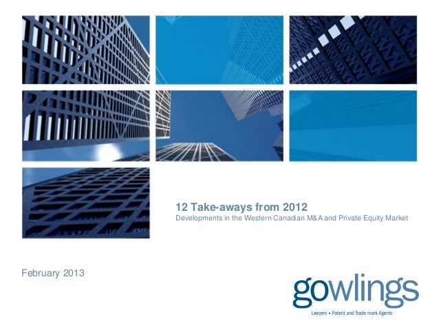 February 201312 Take-aways from 2012Developments in the Western Canadian M&A and Private Equity Market