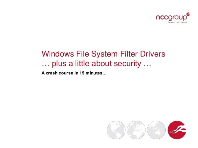 Windows File System Filter Drivers … plus a little about security … A crash course in 15 minutes…