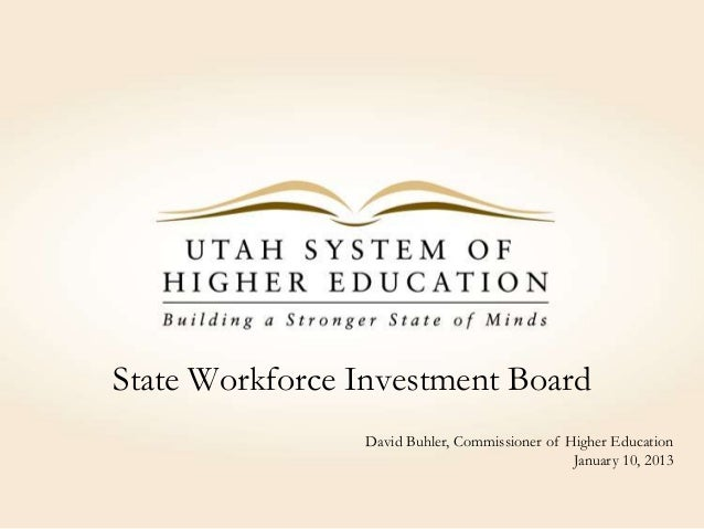 State Workforce Investment BoardDavid Buhler, Commissioner of Higher EducationJanuary 10, 2013