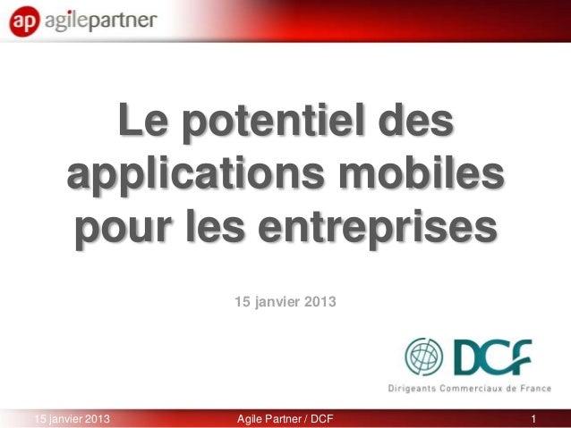 Le potentiel des      applications mobiles      pour les entreprises                  15 janvier 201315 janvier 2013   Agi...