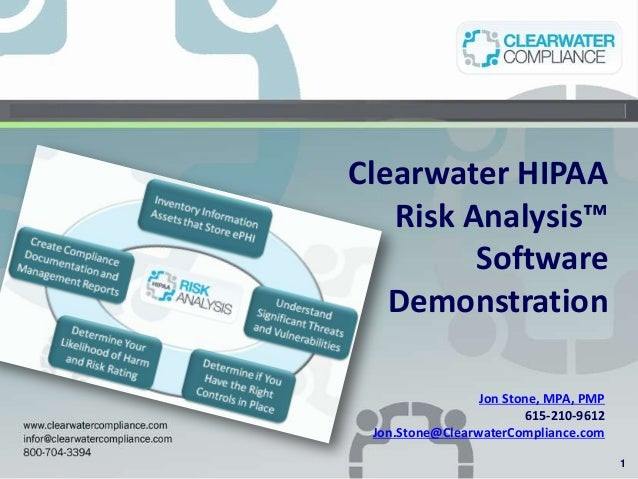 Clearwater HIPAA   Risk Analysis™         Software   Demonstration                 Jon Stone, MPA, PMP                    ...