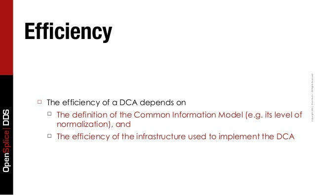 Lovely The Efficiency Of A DCA Depends OnOpenSplice DDS ☐ The Definition Of The  Common Information Model (e.g. Its Level Of Normalization), ...