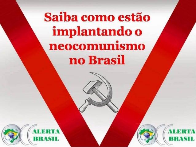 Neocomunismo no Brasil - Como está sendo implantado