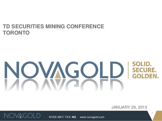 TD SECURITIES MINING CONFERENCETORONTO                                                     JANUARY 29, 2013               ...