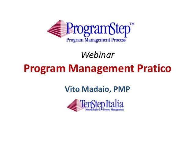 WebinarProgram Management Pratico       Vito Madaio, PMP