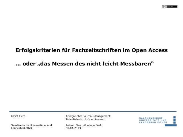 """Erfolgskriterien für Fachzeitschriften im Open Access   … oder """"das Messen des nicht leicht Messbaren""""Ulrich Herb         ..."""