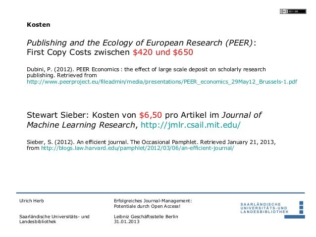 Kosten   Publishing and the Ecology of European Research (PEER):   First Copy Costs zwischen $420 und $650   Dubini, P. (2...