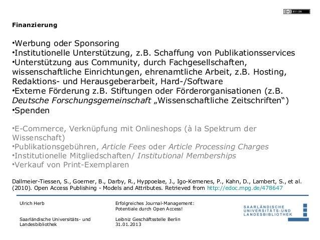 Finanzierung•Werbung oder Sponsoring•Institutionelle Unterstützung, z.B. Schaffung von Publikationsservices•Unterstützung ...