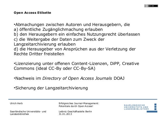 Open Access Etikette   •Abmachungen zwischen Autoren und Herausgebern, die   a) öffentliche Zugänglichmachung erlauben   b...