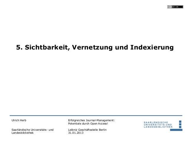 5. Sichtbarkeit, Vernetzung und IndexierungUlrich Herb                       Erfolgreiches Journal-Management:            ...