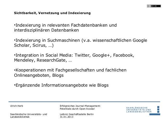 Sichtbarkeit, Vernetzung und Indexierung   •Indexierung in relevanten Fachdatenbanken und   interdisziplinären Datenbanken...