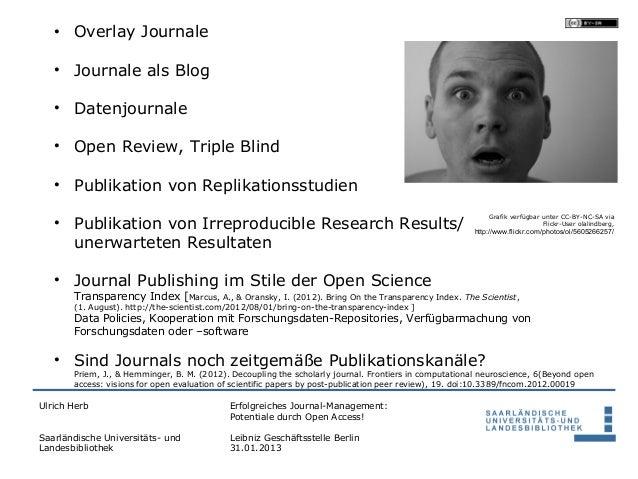 • Overlay Journale   • Journale als Blog   • Datenjournale   • Open Review, Triple Blind   • Publikation von Replikationss...