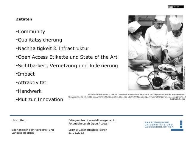 Zutaten   •Community   •Qualitätssicherung   •Nachhaltigkeit & Infrastruktur   •Open Access Etikette und State of the Art ...
