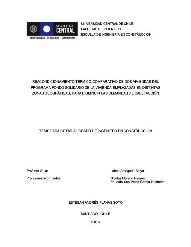 UNIVERSIDAD CENTRAL DE CHILE FACULTAD DE INGENIERIA ESCUELA DE INGENIERÍA EN CONSTRUCCIÓN REACONDICIONAMIENTO TÉRMICO COMP...