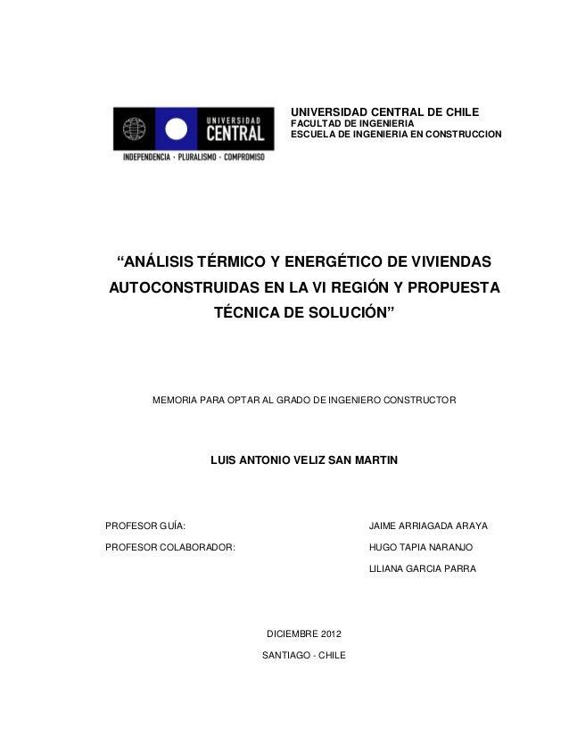 """UNIVERSIDAD CENTRAL DE CHILE FACULTAD DE INGENIERIA ESCUELA DE INGENIERIA EN CONSTRUCCION """"ANÁLISIS TÉRMICO Y ENERGÉTICO D..."""