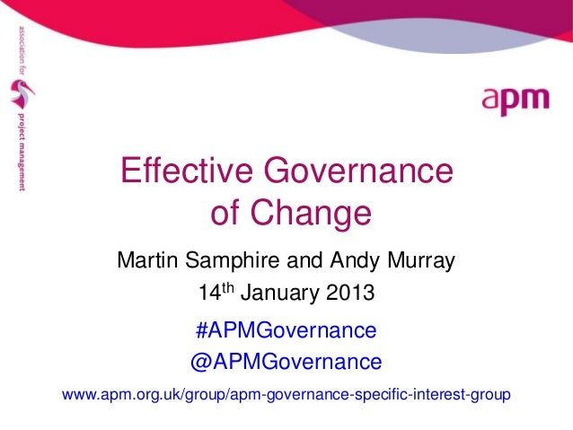Effective Governance             of Change       Martin Samphire and Andy Murray               14th January 2013          ...