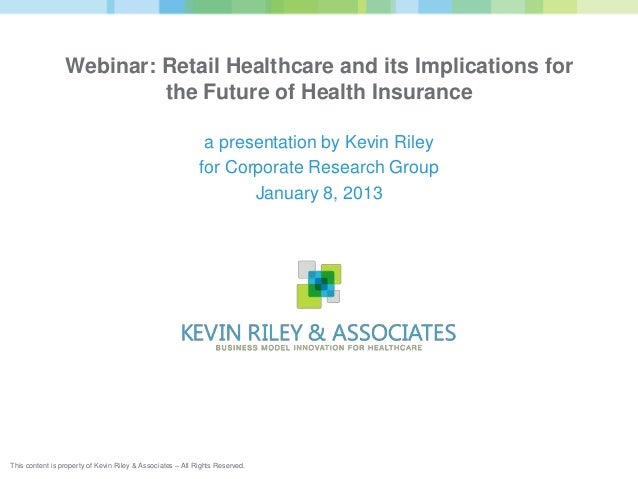 Webinar: Retail Healthcare and its Implications for                          the Future of Health Insurance               ...