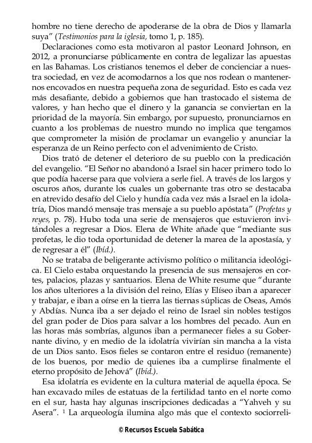 """hombre no tiene derecho de apoderarse de la obra de Dios y llamarlasuya"""" (Testimonios para la iglesia, tomo 1, p. 185).Dec..."""