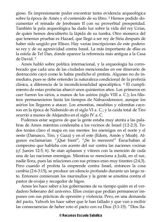 gioso. Es impresionante poder encontrar tanta evidencia arqueológicasobre la época de Amós y el contenido de su libro. 2 H...