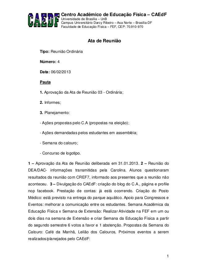 Centro Acadêmico de Educação Física – CAEdF                     Universidade de Brasília – UnB                     Campus ...