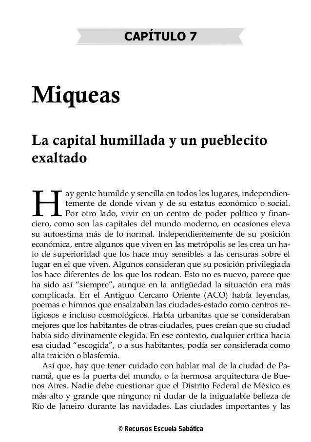 CAPÍTULO 7MiqueasLa capital humillada y un pueblecitoexaltadoay gente humilde y sencilla en todos los lugares, independien...