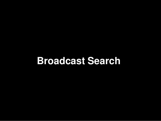 14Broadcast Search