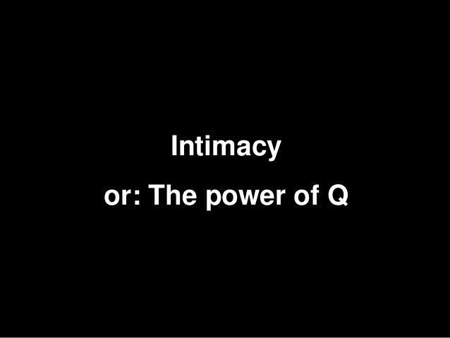 19    Intimacyor: The power of Q
