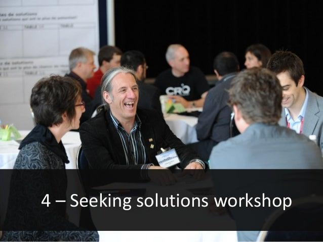 4 – Seeking solutions workshop
