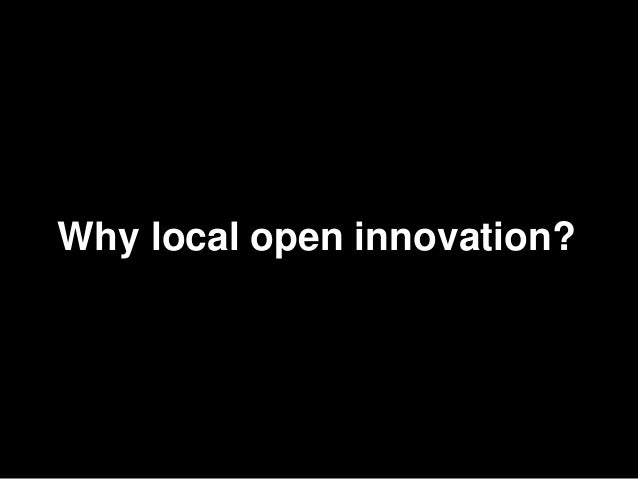 3Why local open innovation?