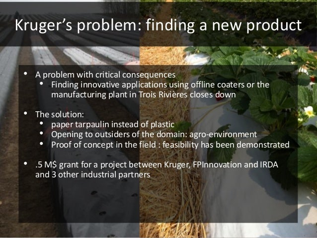 Kruger's problem: finding a new product •   A problem with critical consequences      • Finding innovative applications us...